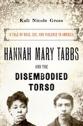 Cover for Hannah Mary Tabbs and the Disembodied Torso