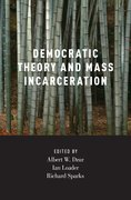 Cover for Democratic Theory and Mass Incarceration - 9780190243098
