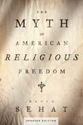 Cover for The Myth of American Religious Freedom, Updated Edition