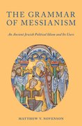 Cover for The Grammar of Messianism - 9780190255022