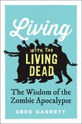 Cover for Living with the Living Dead - 9780190260453