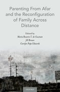 Cover for Parenting From Afar and the Reconfiguration of Family Across Distance - 9780190265076