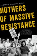 Cover for Mothers of Massive Resistance
