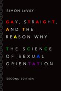 Cover for Gay, Straight, and the Reason Why - 9780190297374