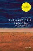 Cover for The American Presidency: A Very Short Introduction