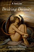 Cover for Desiring Divinity