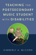 Cover for Teaching the Postsecondary Music Student with Disabilities - 9780190467777