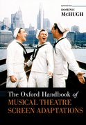 Cover for The Oxford Handbook of Musical Theatre Screen Adaptations