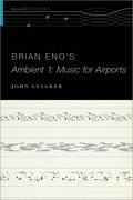Cover for Brian Eno's Ambient 1: Music for Airports - 9780190497309