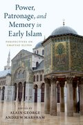 Cover for Power, Patronage, and Memory in Early Islam