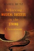 Cover for Achieving Musical Success in the String Classroom