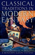 Cover for Classical Traditions in Modern Fantasy - 9780190610067