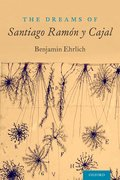 Cover for The Dreams of Santiago Ramón y Cajal