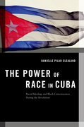 Cover for The Power of Race in Cuba
