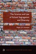 Cover for The Science and Law of School Segregation and Diversity - 9780190633639