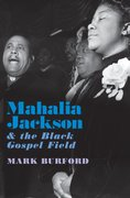 Cover for Mahalia Jackson and the Black Gospel Field