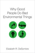 Cover for Why Good People Do Bad Environmental Things - 9780190636272