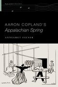 Cover for Aaron Copland's Appalachian Spring - 9780190646875