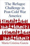 Cover for The Refugee Challenge in Post-Cold War America