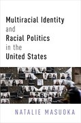 Cover for Multiracial Identity and Racial Politics in the United States