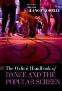 Cover for The Oxford Handbook of Dance and the Popular Screen