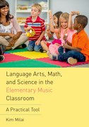 Cover for Language Arts, Math, and Science in the Elementary Music Classroom - 9780190661885