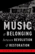 Cover for Music and Belonging Between Revolution and Restoration
