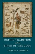 Cover for Orphic Tradition and the Birth of the Gods