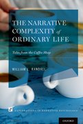 Cover for The Narrative Complexity of Ordinary Life - 9780190675134