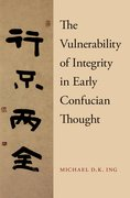 Cover for The Vulnerability of Integrity in Early Confucian Thought - 9780190679118