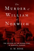 Cover for The Murder of William of Norwich - 9780190679194