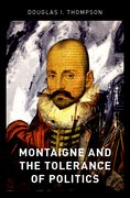Cover for Montaigne and the Tolerance of Politics