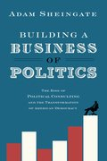 Cover for Building a Business of Politics - 9780190692155