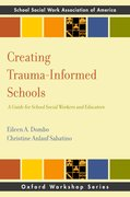 Cover for Creating Trauma-Informed Schools