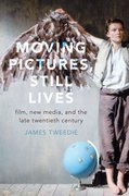 Cover for Moving Pictures, Still Lives - 9780190873882