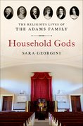 Cover for Household Gods: The Religious Lives of the Adams Family
