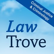 Cover for Law Trove: Criminal Justice & Criminology 2018