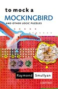 Cover for To Mock a Mockingbird: and Other Logic Puzzles