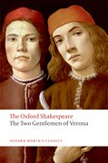 Cover for The Two Gentlemen of Verona: The Oxford Shakespeare