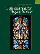 Cover for The Oxford Book of Lent and Easter Organ Music