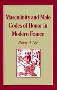 Cover for Masculinity and Male Codes of Honor in Modern France