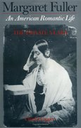 Cover for Margaret Fuller: An American Romantic Life, The Private Years