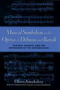 Cover for Musical Symbolism in the Operas of Debussy and Bartók