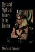 Cover for Classical Myth and Culture in the Cinema