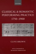 Cover for Classical and Romantic Performing Practice 1750-1900