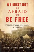 Cover for We Must Not Be Afraid to Be Free