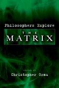 Cover for Philosophers Explore <i>The Matrix</i>