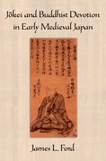Cover for Jōkei and Buddhist Devotion in Early Medieval Japan