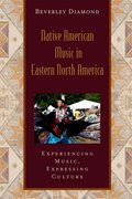 Cover for Native American Music in Eastern North America: Experiencing Music, Expressing Culture