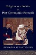 Cover for Religion and Politics in Post-Communist Romania